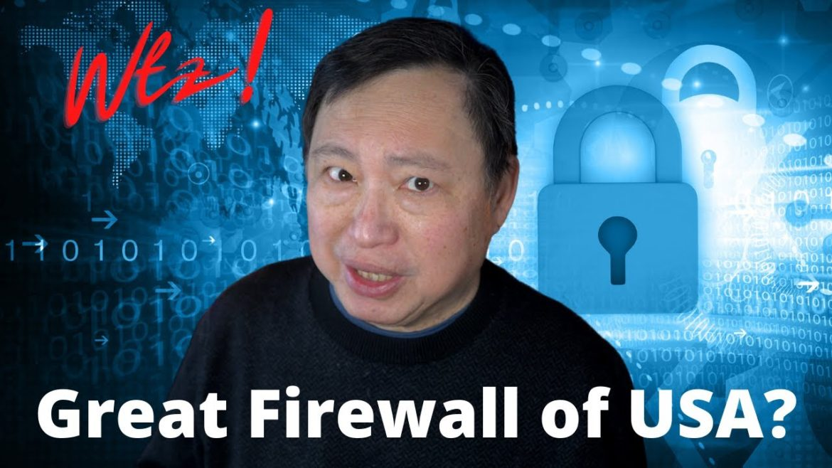 The Great Firewall of…America? WTZ!