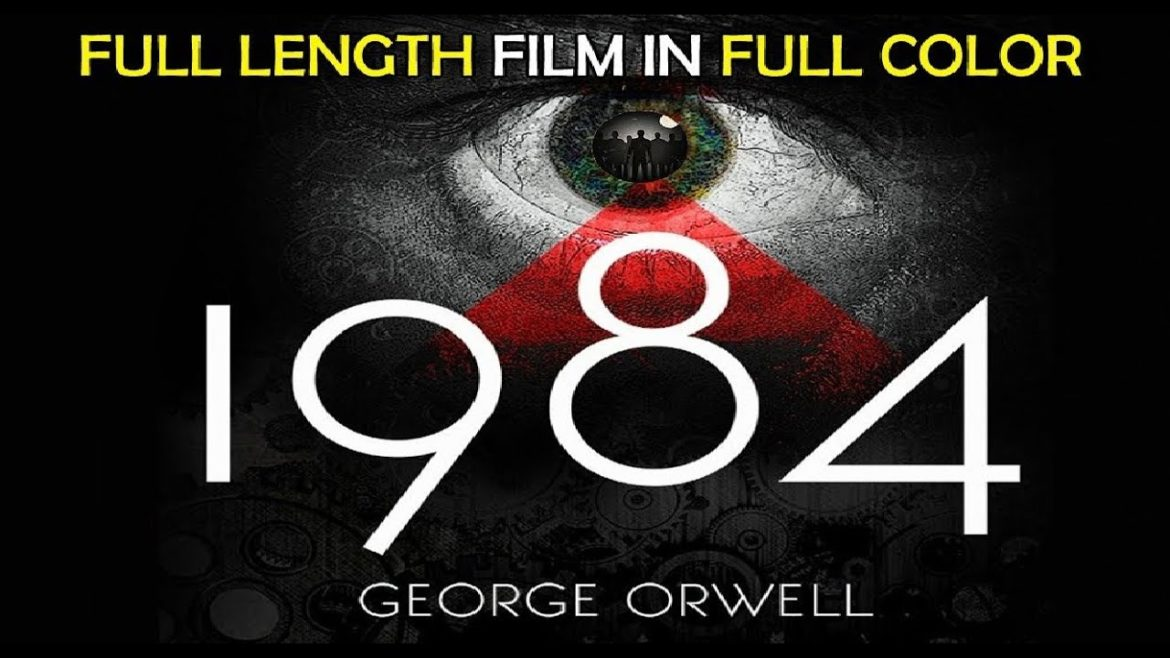 Must See: 1984 The Movie – Based on Nineteen Eighty-Four by George Orwell – Colorized